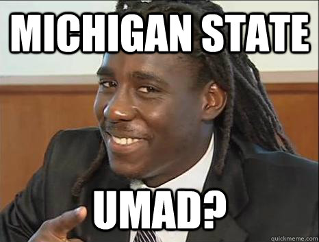 Michigan state Umad? - Michigan state Umad?  Misc