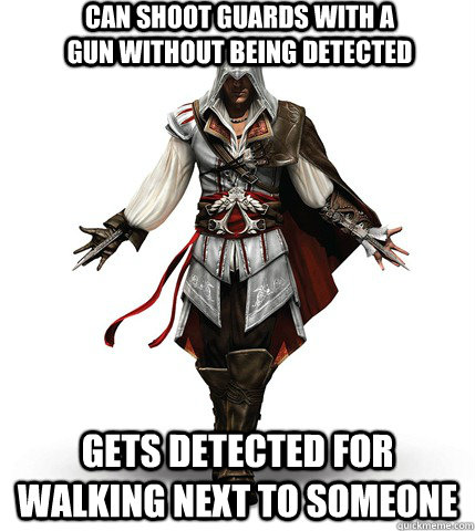 Can shoot guards with a gun without being detected Gets detected for walking next to someone - Can shoot guards with a gun without being detected Gets detected for walking next to someone  Assassins Creed