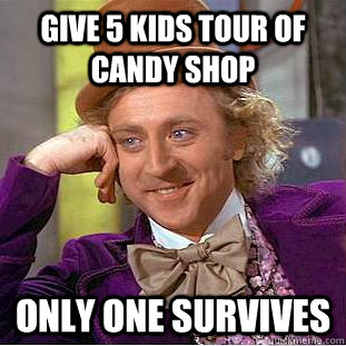 Give 5 Kids tour of candy shop Only one survives