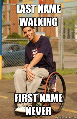 Last name walking First name never - Last name walking First name never  Drake