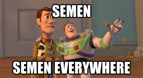 Semen Semen everywhere - Semen Semen everywhere  Toy Story Everywhere