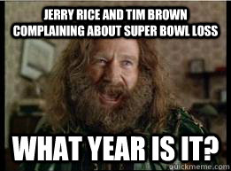 jerry rice and tim brown complaining about super bowl loss What year is it? - jerry rice and tim brown complaining about super bowl loss What year is it?  What year is it