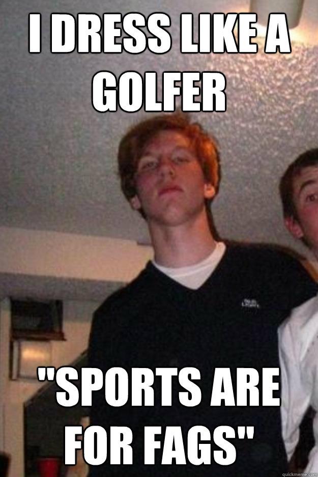 i dress like a golfer