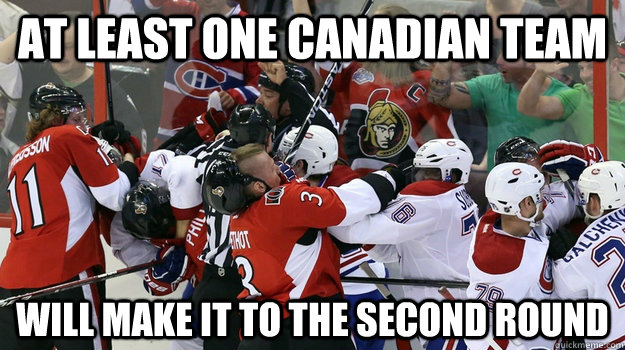At least one Canadian team will make it to the second round - At least one Canadian team will make it to the second round  Misc