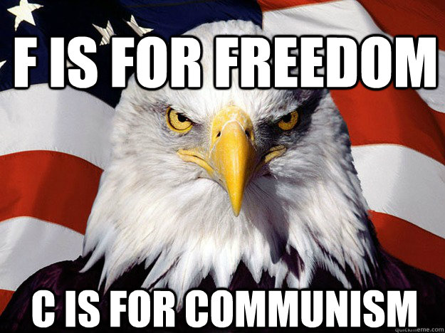 F is for freedom C is for communism - F is for freedom C is for communism  Patriotic Eagle
