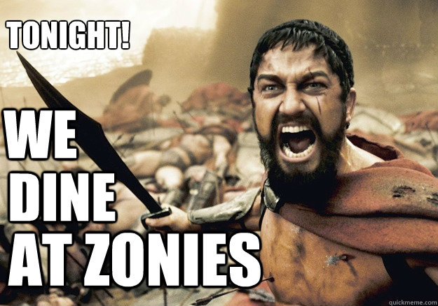 WE dine AT ZONIES Tonight!