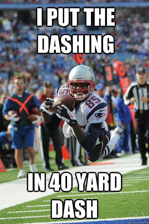 I put the dashing In 40 yard dash
