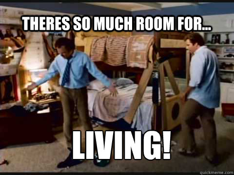 Theres so much room for... living! - Theres so much room for... living!  Step Brothers Bunk Beds