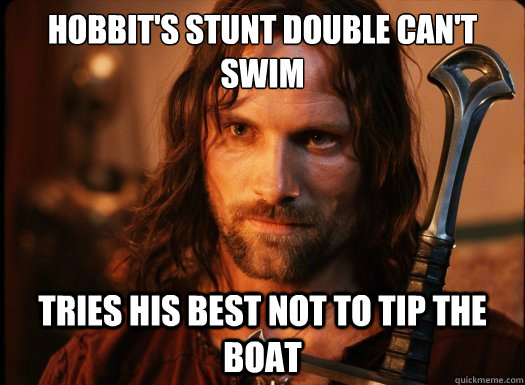 Hobbit's stunt double can't swim Tries his best not to tip the boat
