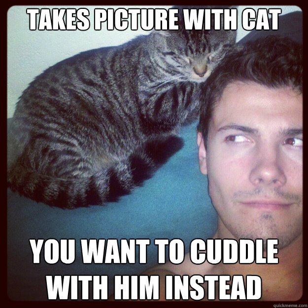 takes picture with cat you want to cuddle with him instead - takes picture with cat you want to cuddle with him instead  Ridiculously photogenic cat-guy