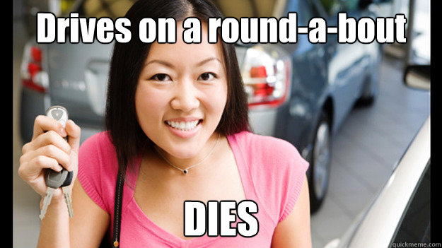 Drives on a round-a-bout DIES  Female Asian Driver