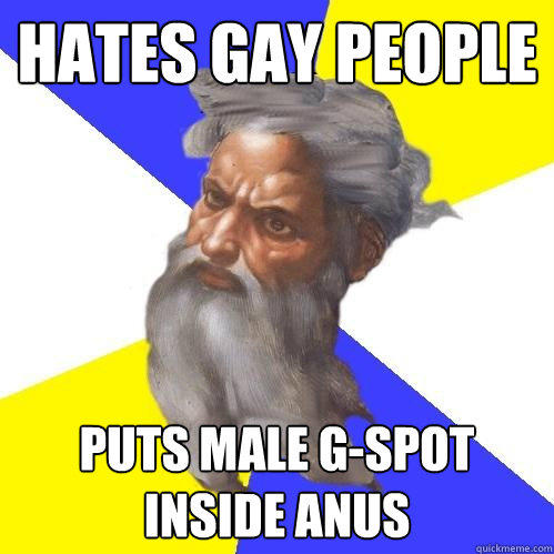 Hates gay people Puts male g-spot inside anus - Hates gay people Puts male g-spot inside anus  Advice God