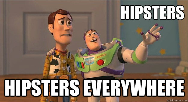 Hipsters Hipsters everywhere - Hipsters Hipsters everywhere  Marshmallows. Marshmallows everywhere.