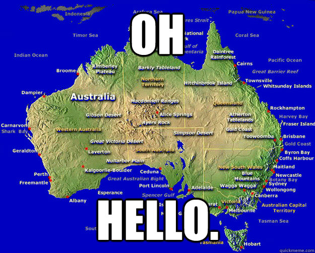 Map Of Australia Meme.Oh Hello Deadly Australia Quickmeme