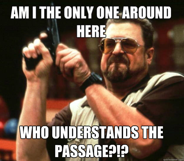 Who understands the passage?!? -  Who understands the passage?!?  Misc