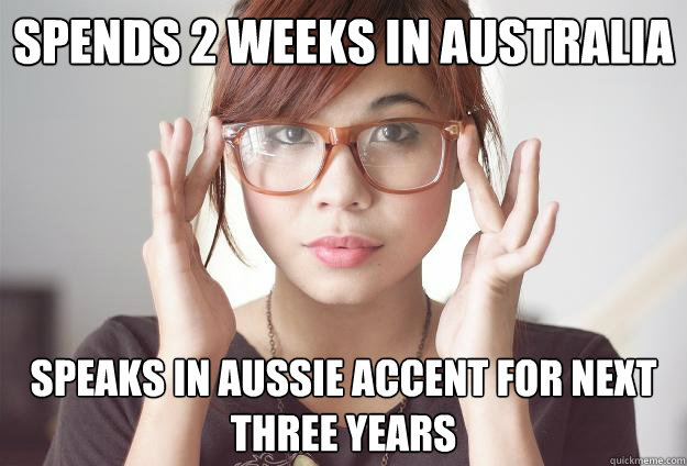 Spends 2 weeks in australia speaks in aussie accent for next three years