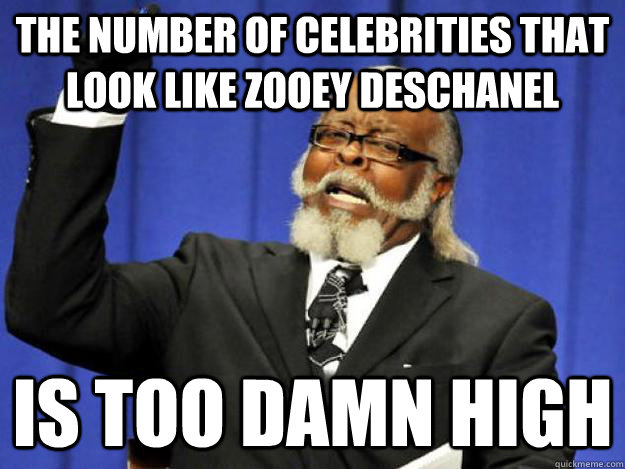 The number of celebrities that look like zooey deschanel is too damn high - The number of celebrities that look like zooey deschanel is too damn high  Toodamnhigh