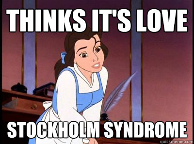 thinks it's love Stockholm syndrome
