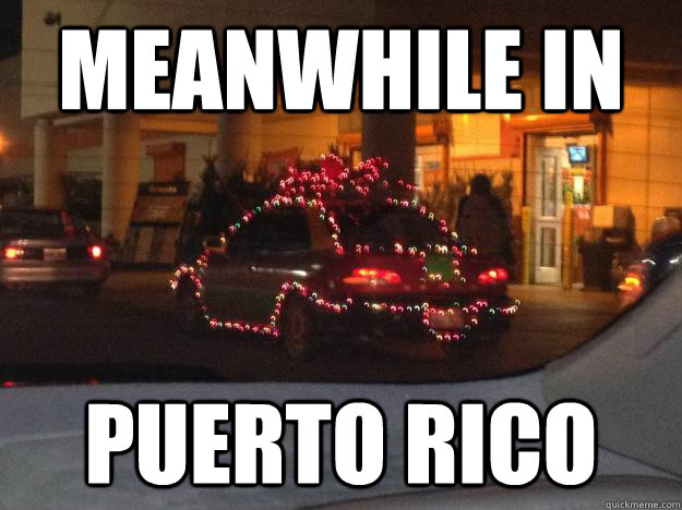 meanwhile in Puerto Rico - meanwhile in Puerto Rico  Meanwhile in