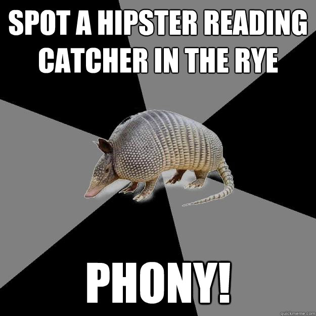 spot a hipster reading catcher in the rye phony!