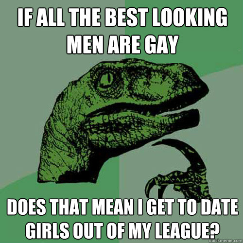 Dating out of your league gay