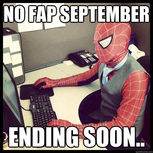No Fap september ending soon..  Business Spiderman