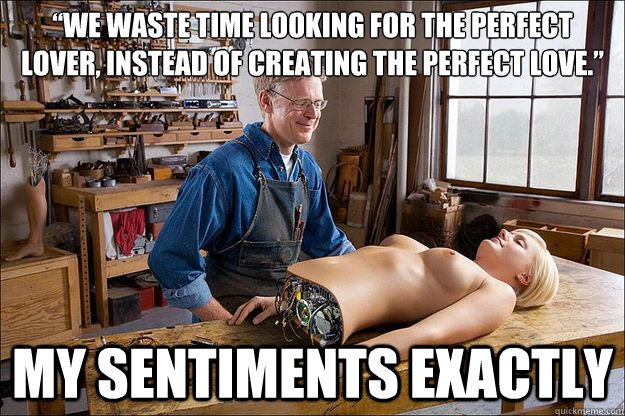 Love My Wife Meme Funny : We waste time looking for the perfect lover instead of creating