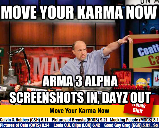 Move your karma now Arma 3 alpha screenshots in, dayz out - Move your karma now Arma 3 alpha screenshots in, dayz out  Mad Karma with Jim Cramer