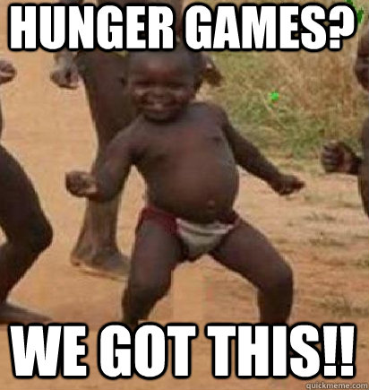 Hunger games? we got this!!  dancing african baby