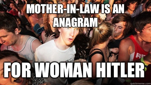 Mother-in-law is an anagram For woman hitler - Mother-in-law is an anagram For woman hitler  Sudden Clarity Clarence