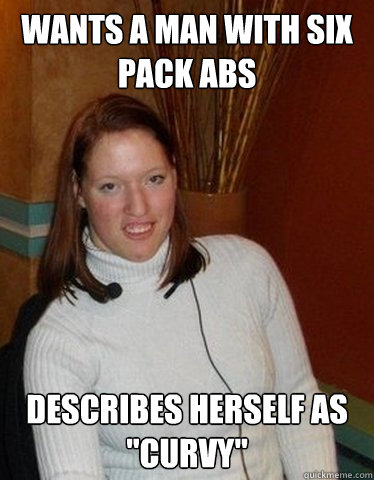 WANTS A MAN WITH SIX PACK ABS DESCRIBES HERSELF AS