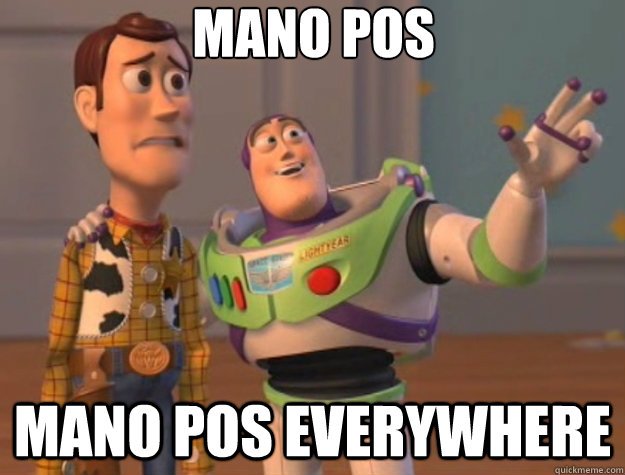 Mano pos mano pos everywhere - Mano pos mano pos everywhere  Misc