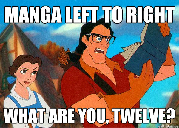 manga left to right what are you, twelve?  Hipster Gaston