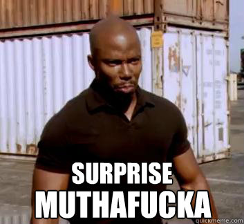 surprise Muthafucka  Surprise Doakes