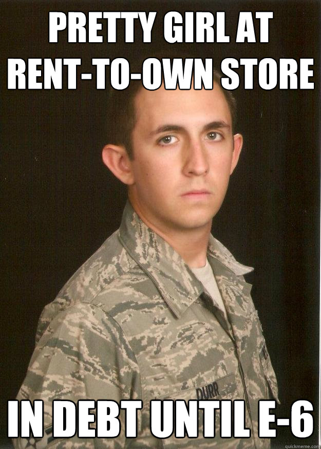 pretty girl at rent-to-own store in debt until E-6 - pretty girl at rent-to-own store in debt until E-6  Tech School Airman