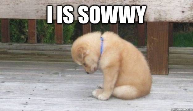 I is sowwy