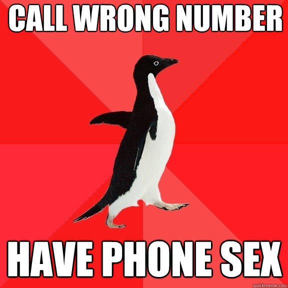 Call wrong number Have phone sex - Call wrong number Have phone sex  Socially Awesome Penguin