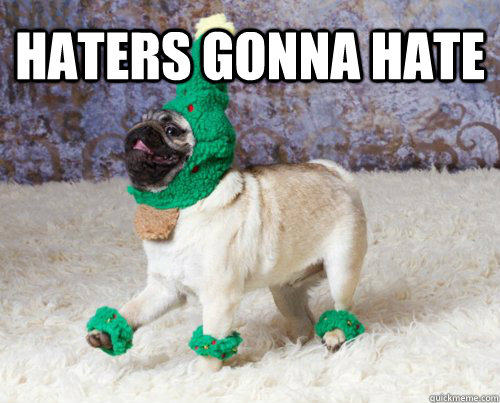 Haters gonna hate  - Haters gonna hate   bamf pug