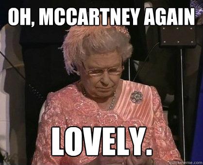 Oh, McCartney again Lovely.  The Queen on Paul McCartney