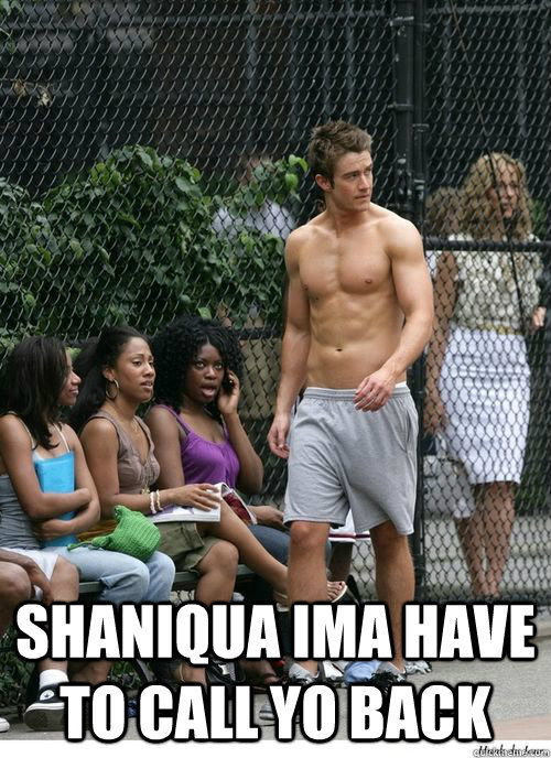 shaniqua ima have to call yo back -  shaniqua ima have to call yo back  Misc