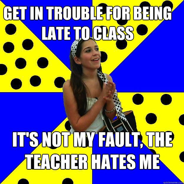 My teacher hates me?