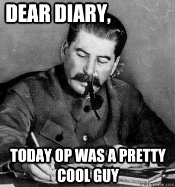dear diary, Today OP was a pretty cool guy