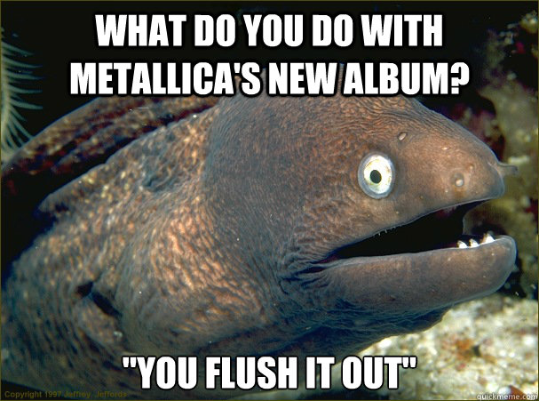 what do you do with metallica's new album?