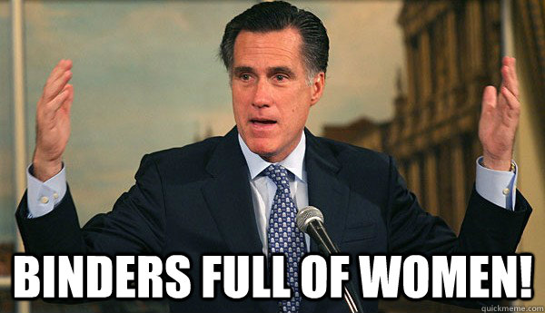 Binders full of women! -  Binders full of women!  Misc