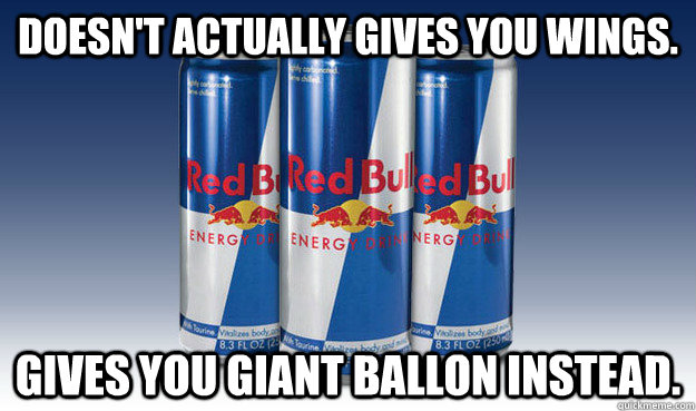 doesn't Actually gives you wings. gives you Giant Ballon instead. - doesn't Actually gives you wings. gives you Giant Ballon instead.  Good Guy Redbull