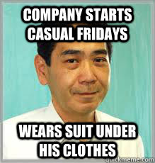 company starts casual fridays wears suit under his clothes