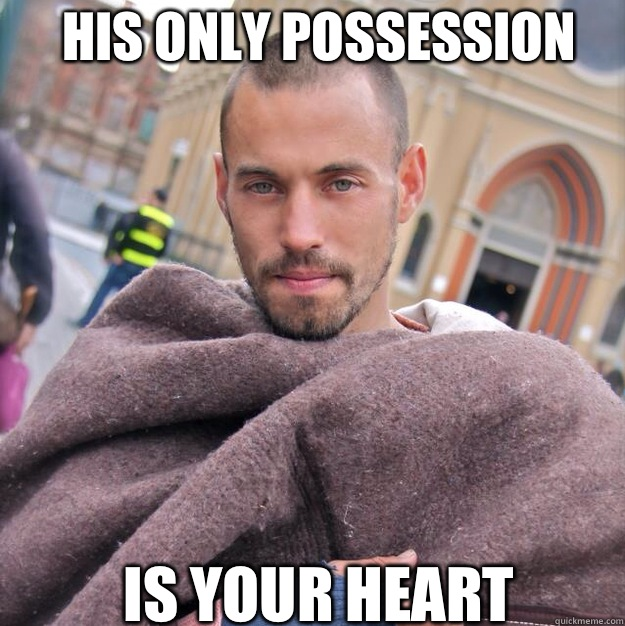 His only possession Is your heart