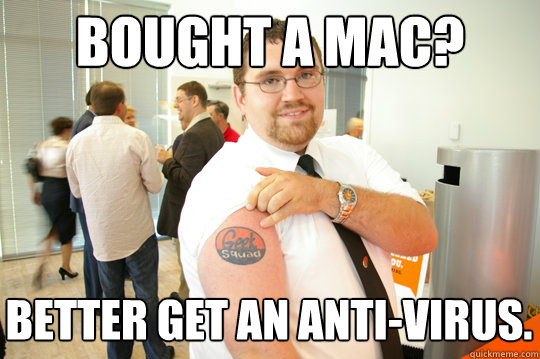Bought a Mac? Better get an anti-virus. - Bought a Mac? Better get an anti-virus.  GeekSquad Gus