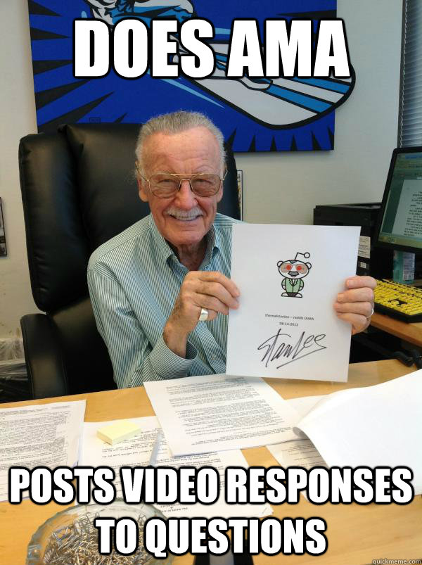 does ama Posts Video Responses to questions - does ama Posts Video Responses to questions  Good Guy Stan Lee