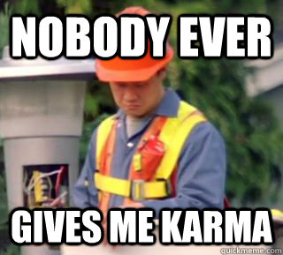 Nobody ever  gives me karma - Nobody ever  gives me karma  Misc